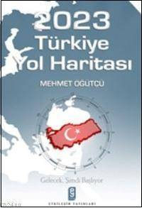 Mehmet Öğütçü - 2023 Türkiye Yol Haritası