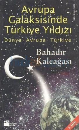 Bahadır Kaleağası - Avrupa Galaksisinde Türkiye Yıldızı