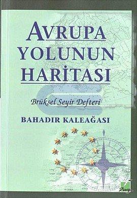 Bahadır Kaleağası - Avrupa Yolunun Haritası