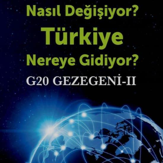 Bahadır Kaleağası - Dünya Nasıl Değişiyor? Türkiye Nereye Gidiyor? G20 Gezegeni-II