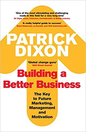 Patrick Dixon - Building a Better Business