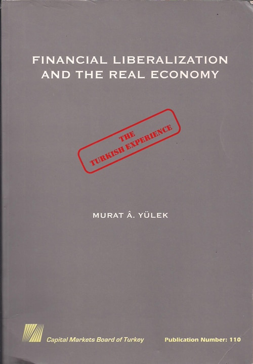 Murat Yürek - Financial Liberalization and The Real Economy