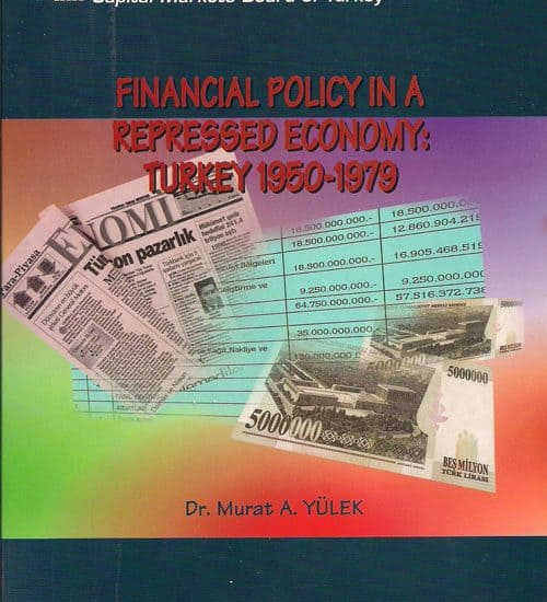 Murat Yülek - Financial Policy in a Repressed Economy: Turkey 1950 - 1979