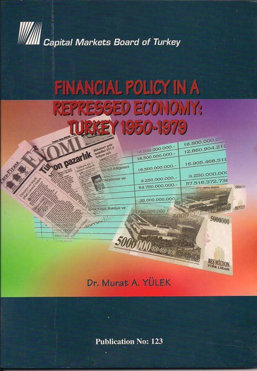 Murat Yülek - Financial Policy in a Repressed Economy: Turkey 1950 - 1979