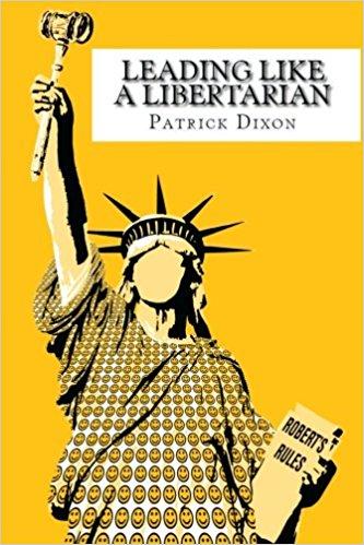 Patrick Dixon - Leading Like A Libertarian