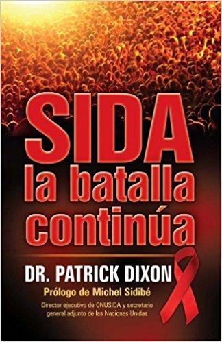 Patrick Dixon - SIDA la batalla continua