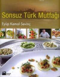 Eyüp Kemal Sevinç - Sonsuz Türk Mutfağı