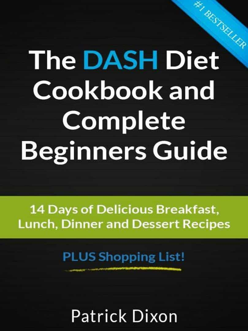 Patrick Dixon - The Dash Diet Cookbook and Complete Beginners Guide