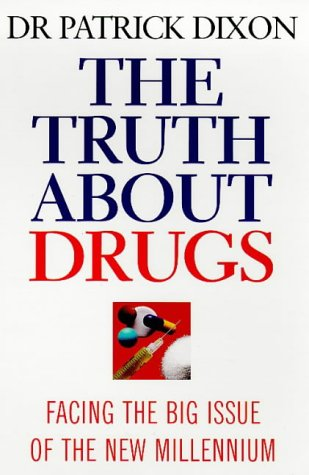 Patrick Dixon - The Truth About Drugs