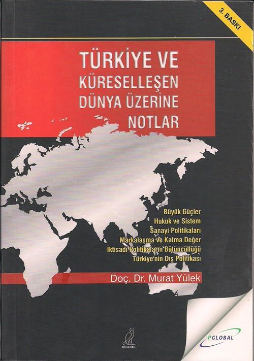 Doç Dr. Murat Yülek - Türkiye ve Küreselleşen Dünya Üzerine Notlar