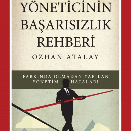 Özhan Atalay - Yöneticinin Başarısızlık Rehberi