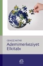 Cengiz Aktar - Ademimerkeziyet Elkitabı