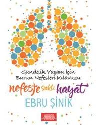 Ebru Şinik - Nefeste Saklı Hayat