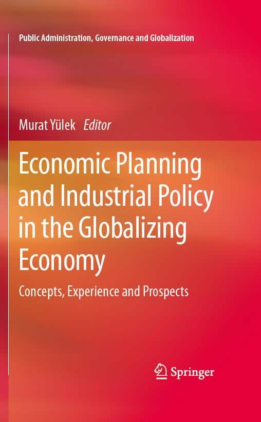 Murat Yülek - Economic Planning and Industrial Policy in the Globalizing Economy