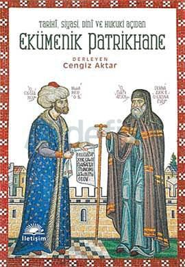 Cengiz Aktar - Ekümenik Patrikhane