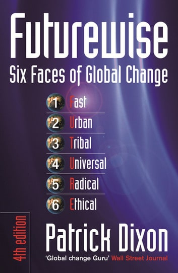 Patrick Dixon - Futurewise - Six Faces of Global Change