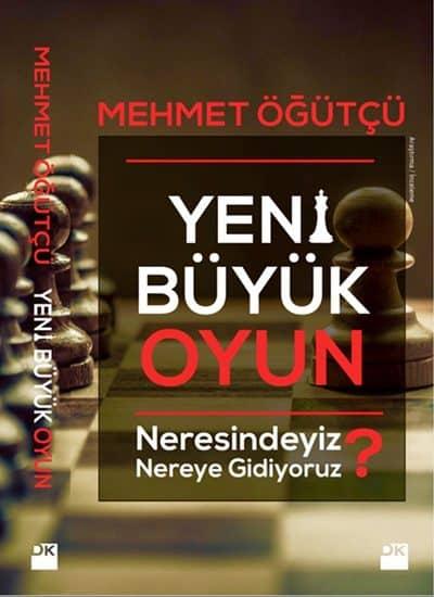 Mehmet Öğütçü - Yeni Büyük Oyun