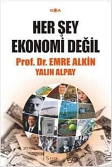 Prof. Dr. Emre Alkin - Her Şey Ekonomi Değil