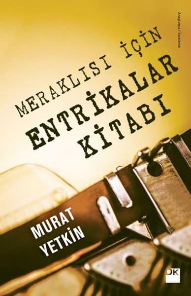 Murat Yetkin - Meraklısı için Entrikalar Kitabı