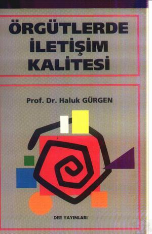 Prof. Dr. Haluk Gürgen - Örgütlerde İletişim Kalitesi