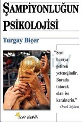 Turgay Biçer - Şampiyonluğun Psikolojisi