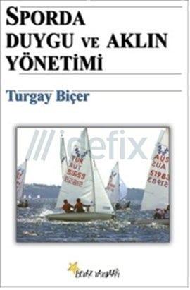 Turgay Biçer - Sporda Duygu ve Aklın Yönetimi