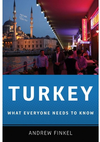 Andrew Finkel - TURKEY What Everyone Needs to know