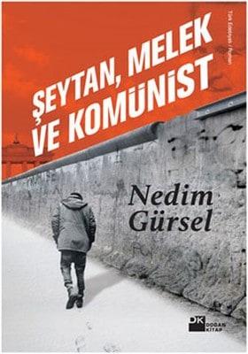 Nedim Gürsel - Şeytan, Melek ve Komünist