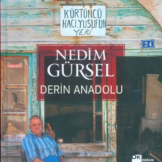 Nedim Gürsel - Derin Anadolu