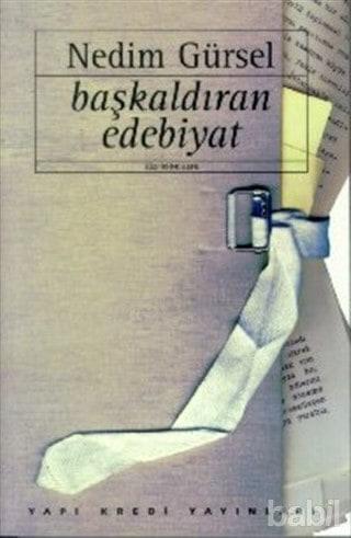 Nedim Gürsel - Başkaldıran Edebiyat