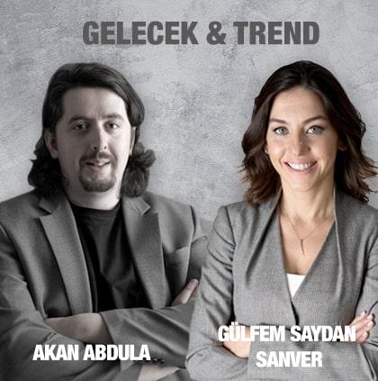 GELECEKTREND - Akan Abdula - Gülfem Saydan Sanver