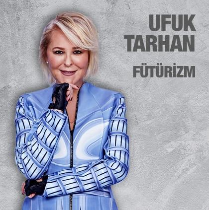 Fütürizm - Ufuk Tarhan