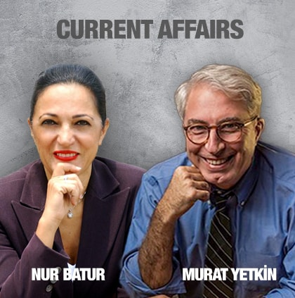 CURRENT AFFAIRS - Nur Batur - Murat Yetkin